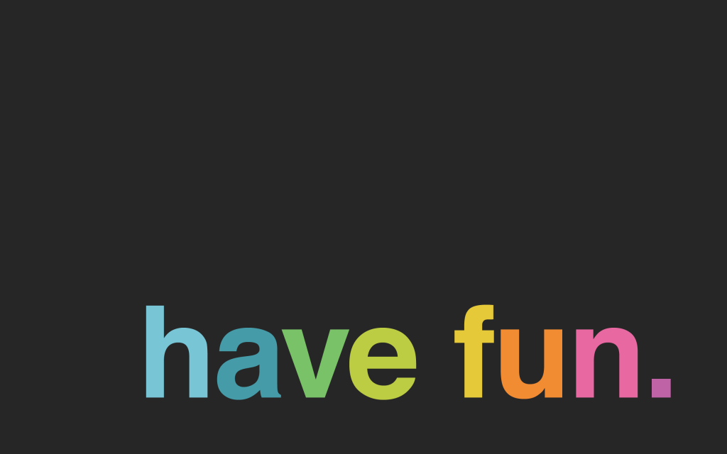 minimal-desktop-wallpaper-have-fun-black-1024x640